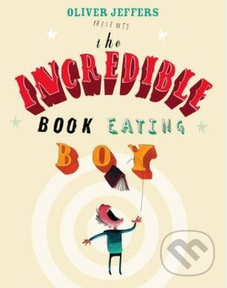 The Incredible Book Eating Boy - Oliver Jeffers