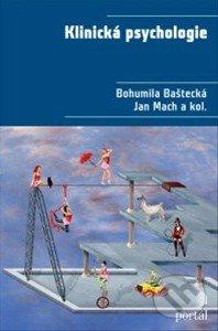 Klinická psychologie - Bohumila Baštecká, Jan Mach a kolektív