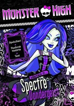 Monster High: Všetko o Spectre Vondergeist -