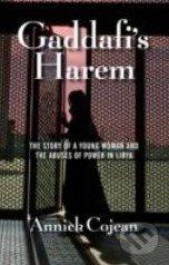 Gaddafi\'s Harem - Annick Cojean