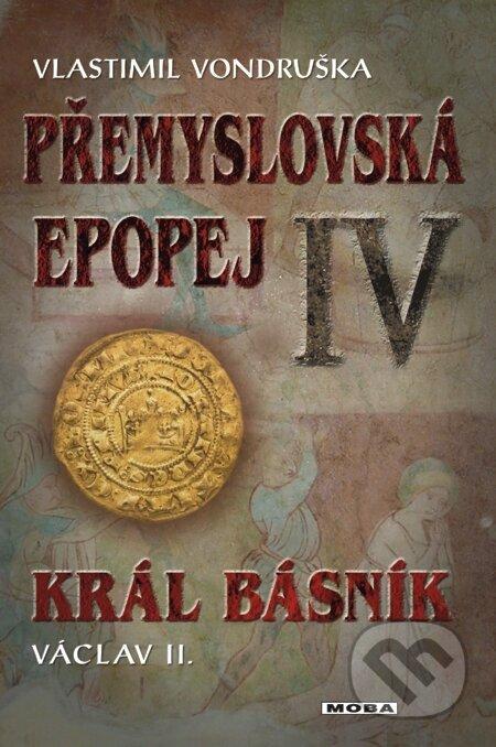 Přemyslovská epopej IV. - Král básník Václav II. - Vlastimil Vondruška