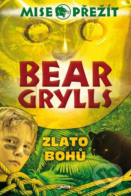 Mise přežití: Zlato bohů - Bear Grylls