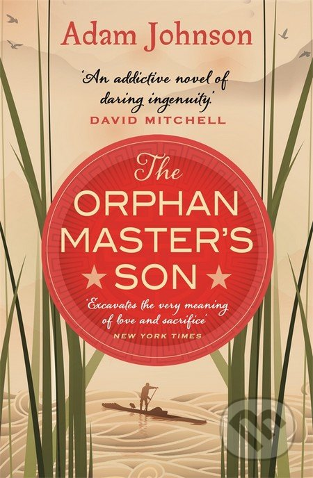 The Orphan Master\'s Son - Adam Johnson