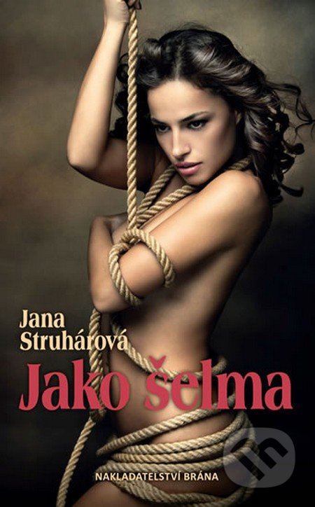 Jako šelma - Jana Struhárová