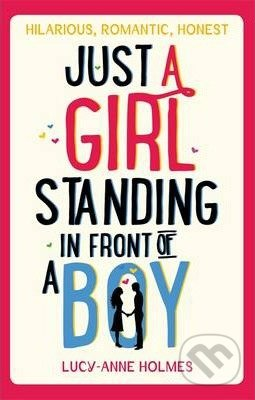 Just a Girl, Standing in Front of a Boy - Lucy-Anne Holmes