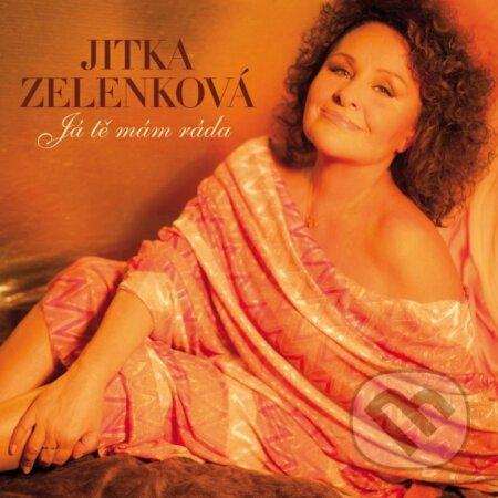 Jitka Zelenková: Já tě mám ráda - Jitka Zelenková