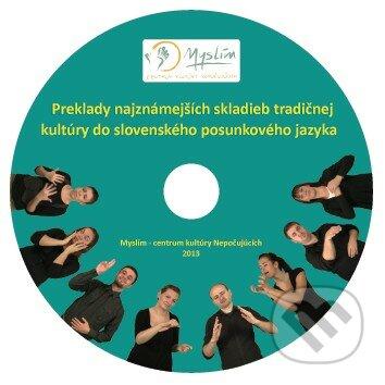 Preklady najznámejších skladieb tradičnej kultúry do slovenského posunkového jazyka -