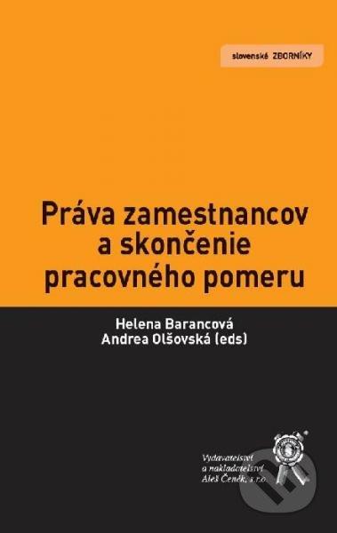 Práva zamestnancov a skončenie pracovného pomeru - Helena Barancová, Andrea Olšovská a kol.