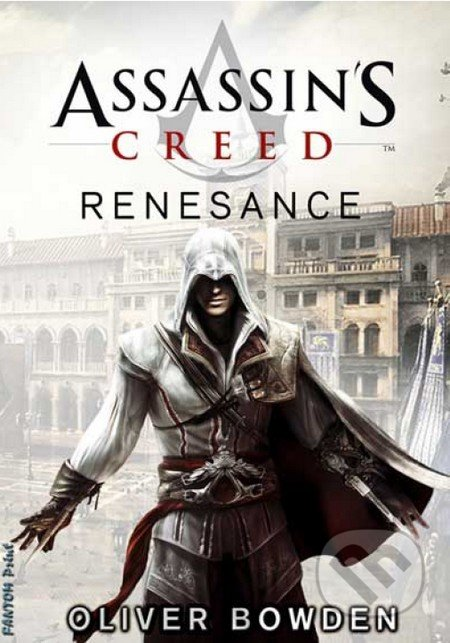 Assassin\'s Creed (1): Renesance - Oliver Bowden
