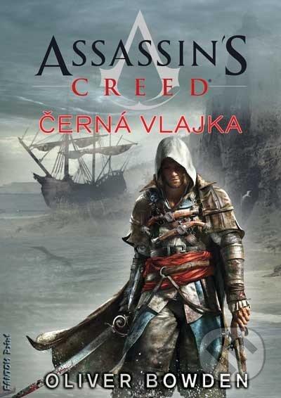Assassin\'s Creed (6): Černá vlajka - Oliver Bowden