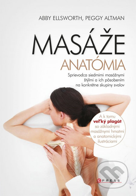 Masáže - anatómia - Abby Ellsworth, Peggy Altman