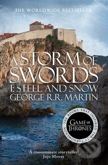 A Storm of Swords (Part 1): Steel and Snow - George R.R. Martin