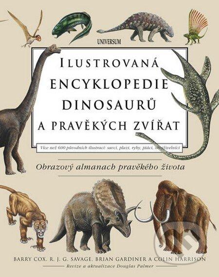 Ilustrovaná encyklopedie dinosaurů a pravěkých zvířat - Kolektív autorov