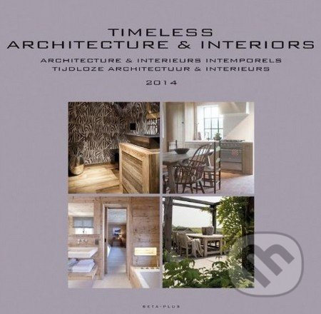 Timeless Architecture and Interiors - Wim Pauwels