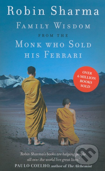 Family Wisdom from the Monk Who Sold His Ferrari - Robin S. Sharma