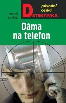 Dáma na telefon - Milan Dušek