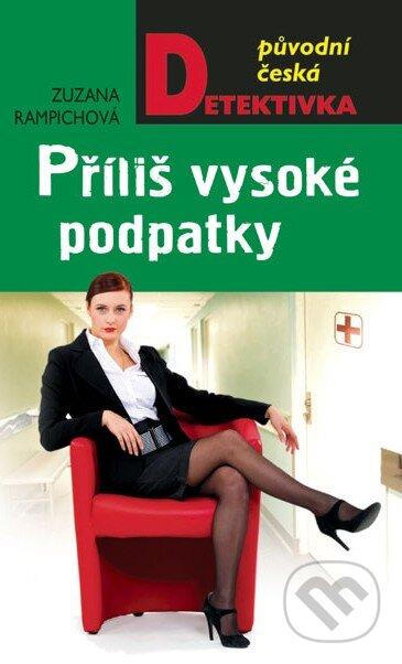Příliš vysoké podpatky - Zuzana Rampichová