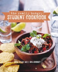 The Really Hungry Student Cookbook - Ellen Parnavelas