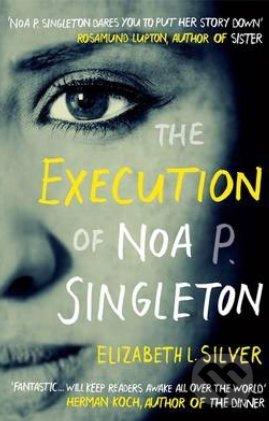 Execution of Noa P. Singleton - Elizabeth L. Silver