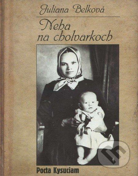 Neha na cholvarkoch - Juliana Belková