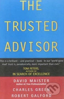 The Trusted Advisor - David H. Maister, Robert Galford, Charles W. Green