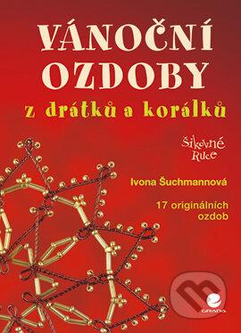 Vánoční ozdoby z drátků a korálků - Ivona Šuchmannová