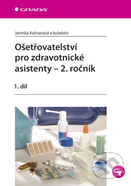 Ošetřovatelství pro zdravotnické asistenty - 2. ročník - Jarmila Kelnarová a kolektiv