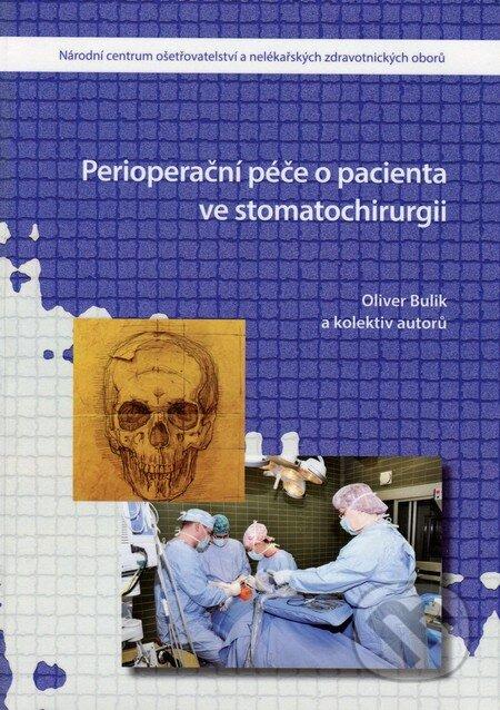 Perioperační péče o pacienta ve stomatochirurgii - Oliver Bnulik a kol.