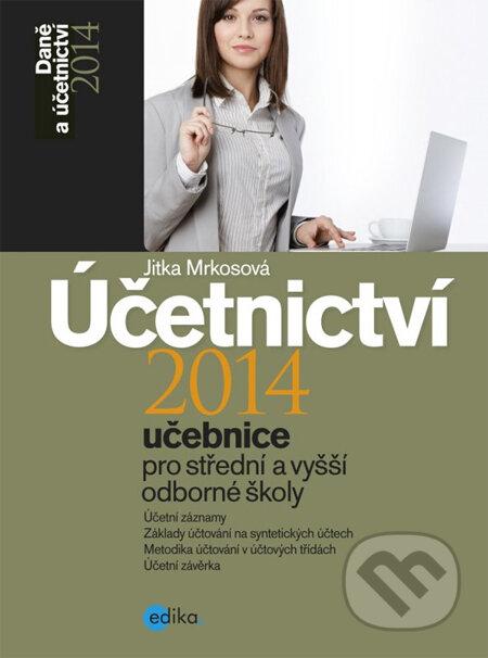 Účetnictví 2014 (učebnice pro střední a vyšší odborné školy) - Jitka Mrkosová
