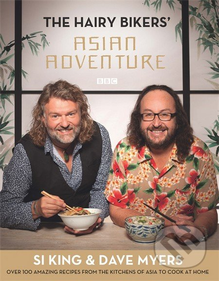 The Hairy Bikers\' Asian Adventure - Dave Myers, Si King