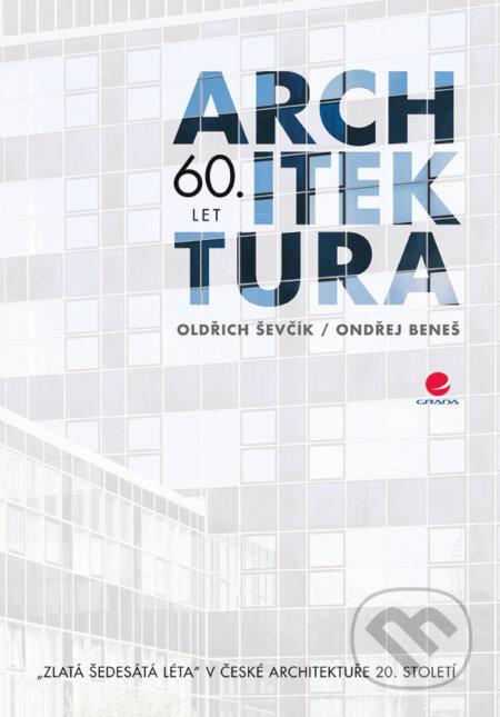 Architektura 60. let - Oldřich Ševčík, Ondřej Beneš