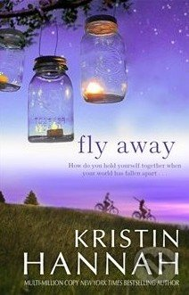 Fly Away - Kristin Hannah