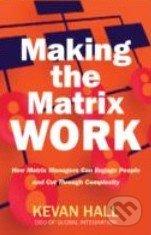 Making the Matrix Work - Kevan Hall
