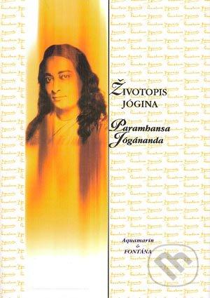 Životopis jógina - Paramhansa Jógánanda