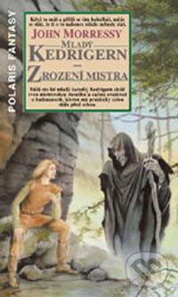 Mladý Kedrigern a zrození mistra - John Morressy