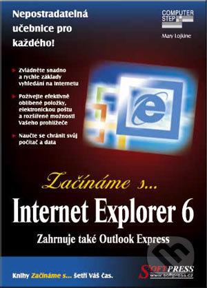 Začínáme s… Internet Explorer 6 - Mary Lojkine
