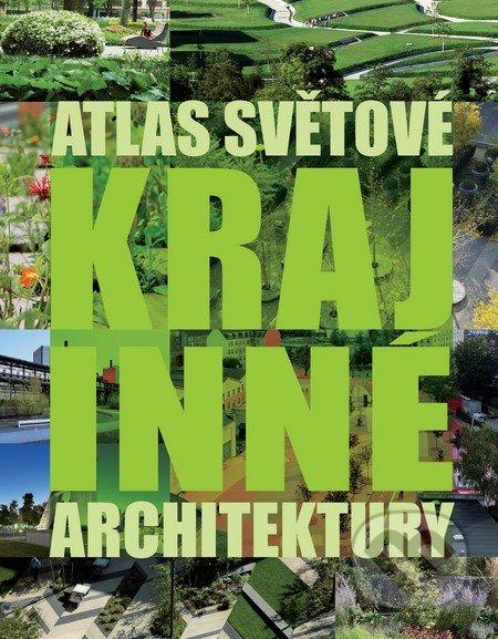 Atlas světové krajinné architektury -