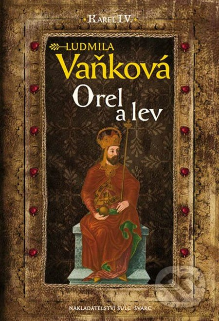 Kronika Karla IV. - Orel a lev - Ludmila Vaňková