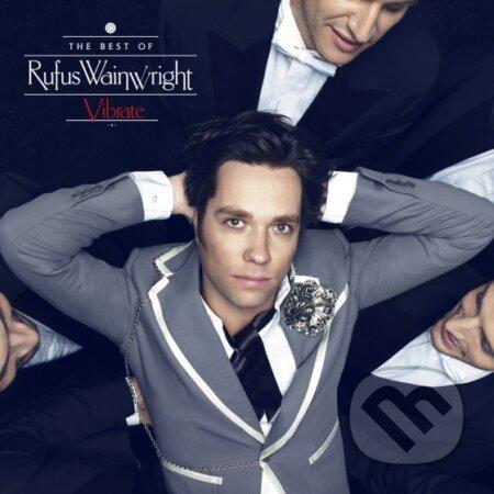 Rufus Wainwright: Vibrate The Best Of Rufus Wainwright - Rufus Wainwright