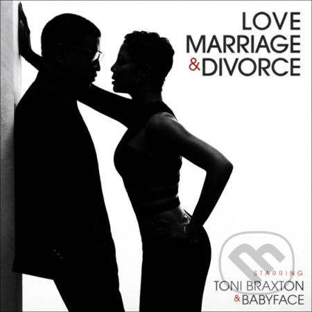 Toni Braxton & Babyface: Love Marriage & Divorce - Toni Braxton, Babyface