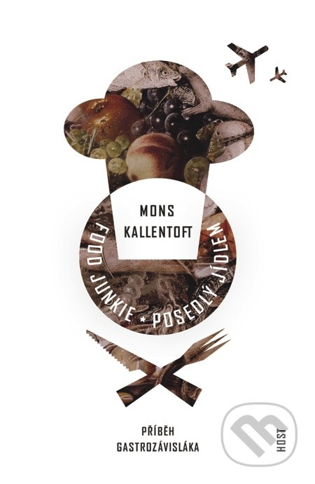 Food Junkie - Posedlý jídlem - Mons Kallentoft