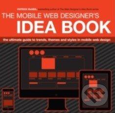 The Mobile Web Designer\'s Idea Book - Patrick McNeil