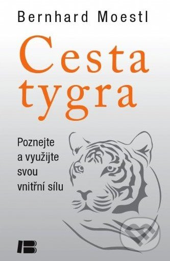 Cesta tygra - Bernhard Moestl