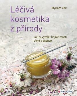 Léčivá kosmetika z přírody - Miriam Veit