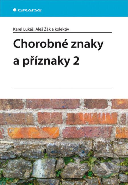 Chorobné znaky a příznaky 2 - Karel Lukáš, Aleš Žák a kolektiv
