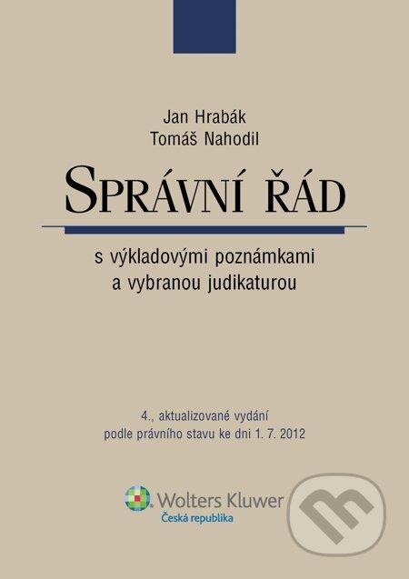 Správní řád s výkladovými poznámkami a vybranou judikaturou, 4., aktualizované vydání - Jan Hrabák, Tomáš Nahodil