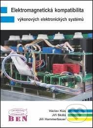 Elektromagnetická kompatibilita výkonových elektronických systémů - Jiří Hammerbauer, Václav Kůs, Jiří Skála