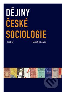 Dějiny české sociologie - Zdeněk R. Nešpor