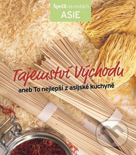 Tajemství východu - kuchařka z edice Apetit na cestách - Asie -