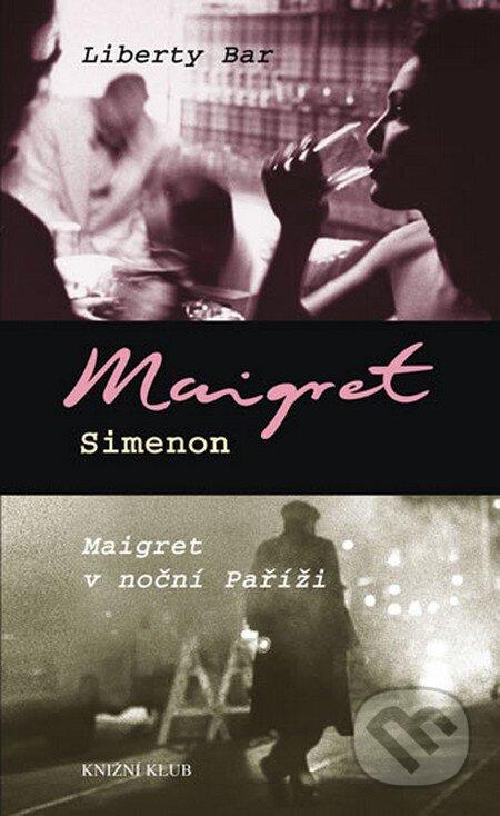 Liberty Bar / Maigret v noční Paříži - Georges Simenon